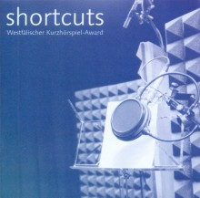 Shortcuts - Westfälischer Kurzhörspiel-Award