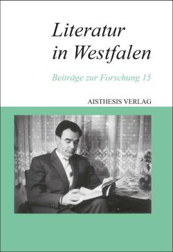 Literatur in Westfalen. Band 15