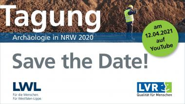 "Save the Date der Tagung ""Archäologie in NRW 2020""<br>Foto: LWL-AfWL"