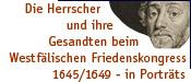 Zur Startseite des Projekts 'Die Herrscher und ihre Friedensgesandten beim Westfälischen Friedenskongress 1645/1649 - in Porträts'
