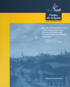 Einband: '350 Jahre Westfälischer Friede - Entscheidungsprozesse, Weichenstellungen und Widerhall eines europäischen Ereignisses'